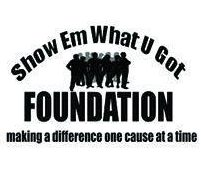 Show em What U Got Foundation